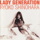 Lady Generation ~淑女の世代~/篠原 涼子