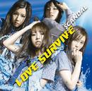 LOVE SURVIVE/SCANDAL