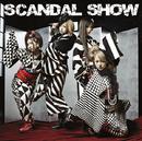 SCANDAL SHOW/SCANDAL