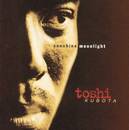 SUNSHINE, MOONLIGHT/TOSHI KUBOTA