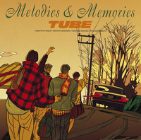 「Melodies & Memories」TUBE