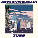 BOYS ON THE BEACH/TUBE