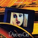 heavenly/L'Arc~en~Ciel