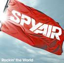 Rockin' the World/SPYAIR