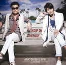 ANOTHER LIFE feat. KUREI (from キマグレン)/Skoop On Somebody