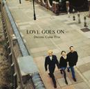 LOVE GOES ON …/DREAMS COME TRUE