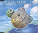 WHEREVER YOU ARE/SAYONARA~WORLDWIDE VERSION~/DREAMS COME TRUE