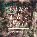 Line The Wall/BO NINGEN