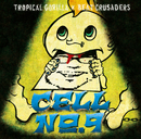 CELL No.9/TROPICAL GORILLA × BEAT CRUSADERS