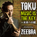 Music is the Key~未来への鍵 featuring Zeebra/TOKU