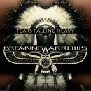 Tears Falling Heavy/BREAKING ARROWS