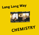 Long Long Way/CHEMISTRY