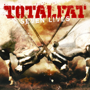 SEVEN LIVES/TOTALFAT
