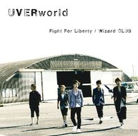 Fight For Liberty / Wizard CLUB/UVERworld