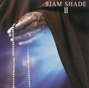 SIAM SHADE II/SIAM SHADE