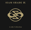 SIAM SHADE IX A-side Collection/SIAM SHADE