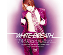 WHITE BREATH/T.M.Revolution