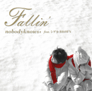 Fallin'/nobodyknows+ feat. シゲルBROWN
