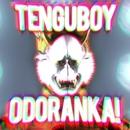 ODORANKA!/TENGUBOY