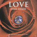 LOVE/SIAM SHADE