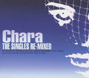 THE SINGLES RE-MIXED/Chara