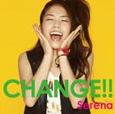 CHANGE!!/Serena