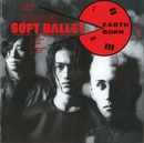 EARTH BORN/SOFT BALLET