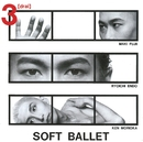 3[drai]+3/SOFT BALLET