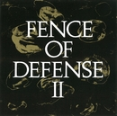 FENCE OF DEFENSE II/FENCE OF DEFENSE