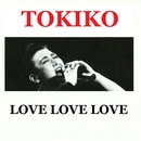TOKIKO-LOVE LOVE LOVE/加藤 登紀子