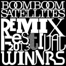 BOOM BOOM SATELLITES REMIX FESTIVAL 2013-Winners-/BOOM BOOM SATELLITES