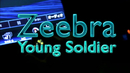 Young Soldier/ZEEBRA