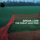 スピーク・ロウ/The Great Jazz Trio