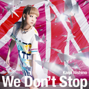 We Don't Stop/西野 カナ