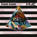 ENDER ENDER/MUCC