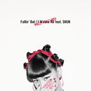 Fallin' Out /I Wanna NO feat. SHUN/當山 みれい