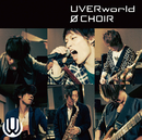 0 CHOIR/UVERworld