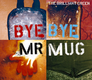 Bye Bye Mr.Mug/the brilliant green