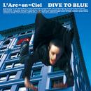 DIVE TO BLUE/L'Arc~en~Ciel