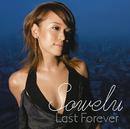 Last Forever/Sowelu