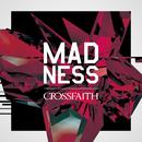 MADNESS/Crossfaith