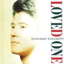 LOVED ONE/山本達彦