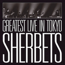 -10th Anniversary LIVE BEST ALBUM- SHERBETS GREATEST LIVE in TOKYO/SHERBETS
