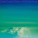 Over Crystal Green/Will & Rainbow