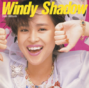 Windy Shadow/松田聖子