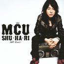 SHU・HA・RI ~STILL LOVE~/MCU