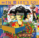 HEN 愛 LET'S GO!/POLYSICS