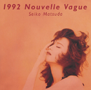 1992 Nouvelle Vague/松田聖子