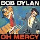 Oh Mercy/Bob Dylan