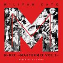 加藤ミリヤM-MIX~MASTERMIX VOL.1~/加藤 ミリヤ